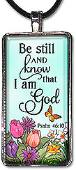 Scripture Christian necklace or keychain from Psalm 46:10, says: Be still and know that I am God.