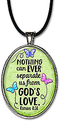 Handcrafted original art Christian necklace or keychain contains the Scripture from Romans 8:38 that says: nothing can ever separate us from God's love.