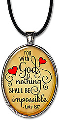 Christian Scripture necklace or keychain contains the Bible verse 'with God, nothing shall be impossible' from Luke 1:37.