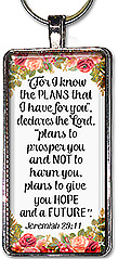 The Lord's Plans Christian keychain or necklace contains the Bible verse from Jeremiah 29:11 that says: I know the plans that I have for you, declares the Lord, plans to prosper you and not to harm you, plans to give you hope and a future.