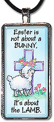 Original art Christian pendant or keychain with the words 'Easter is not about a bunny. It's about the Lamb'.