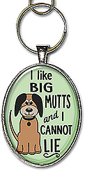 Choice of necklace or keychain with the message: I like big mutts and I cannot lie.