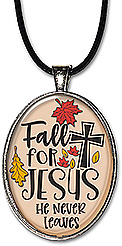 Original art handcrafted Christian necklace or keychain, features the message: 'Fall for Jesus. He Never Leaves'.