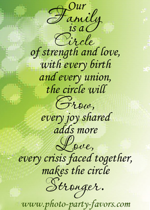 Family Reunion Quote - Our family is a circle of strength and love, with every birth and every union, the circle will grow, every joy shared adds more love, every crisis faced together, makes the circle stronger. More family reunion quotes, plus family reunion favors at http://www.photo-party-favors.com